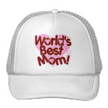 World's BEST Mom! Trucker Hat