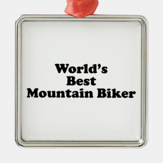 World's Best Mountain Biker Metal Ornament