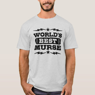 World's Best Murse T-Shirt