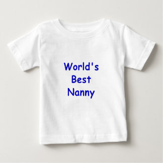 Worlds Best Nanny Baby T-Shirt