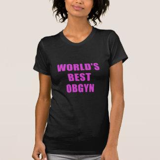 Worlds Best OBGYN T-Shirt