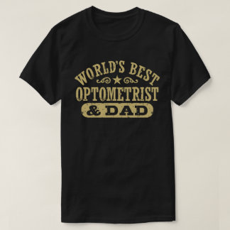Worlds Best Optometrist and Dad T-Shirt