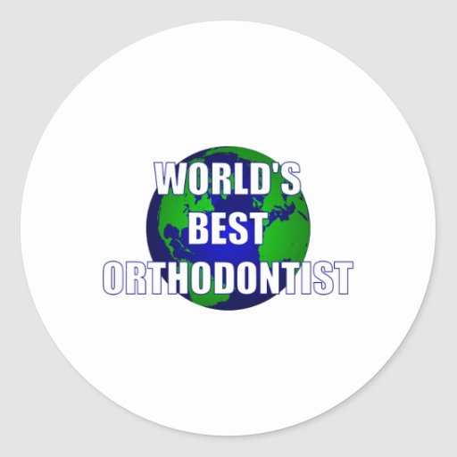 World's Best Orthodontist Round Stickers