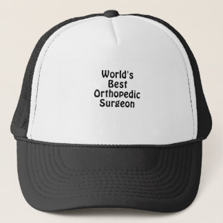 Worlds Best Orthopedic Surgeon Trucker Hat