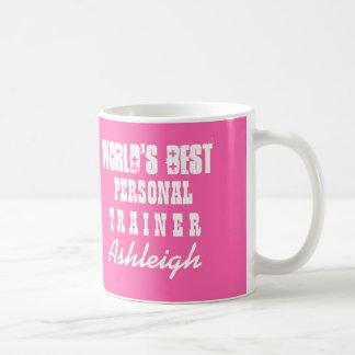 World's Best PERSONAL TRAINER Pink Custom Gift A01 Coffee Mug