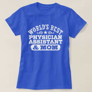 Worlds Best Physician Assistant And Mom T-Shirt
