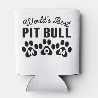 World's Best Pit Bull Mom Can Cooler