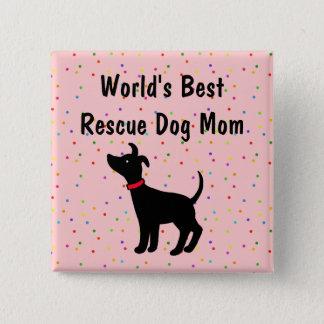 World's Best Rescue Dog Mom Button Shelter Dog