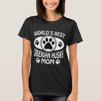 WORLD'S BEST SIBERIAN HUSKY MOM T-Shirt