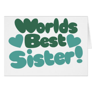 Worlds Best Sister Greeting Card