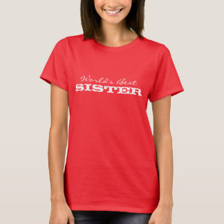 World's Best Sister T shirt
