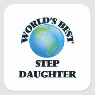 World's Best Step-Daughter Square Stickers