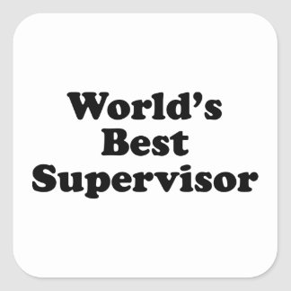 World's Best Supervisor Square Sticker