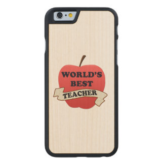 World's Best Teacher Carved Maple iPhone 6 Case