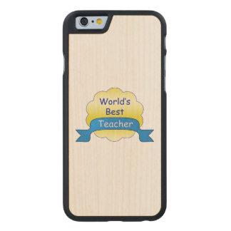 World's Best Teacher Carved® Maple iPhone 6 Slim Case