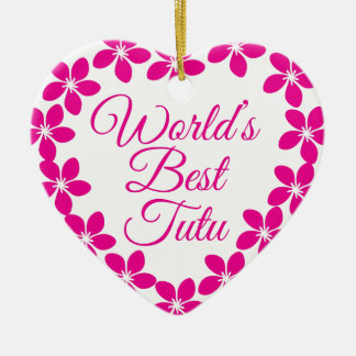 Worlds Best Tutu Ceramic Heart Ornament