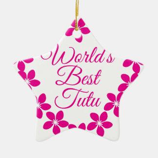 Worlds Best Tutu Ceramic Star Ornament