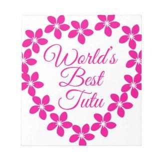 Worlds Best Tutu Notepad
