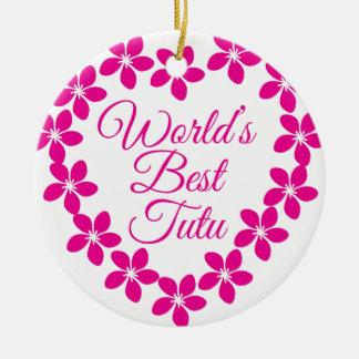 Worlds Best Tutu Round Ceramic Ornament