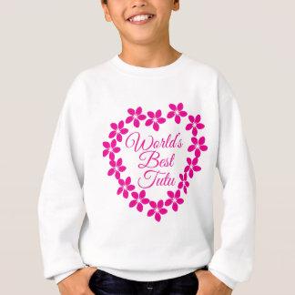 Worlds Best Tutu Sweatshirt
