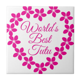 Worlds Best Tutu Tile