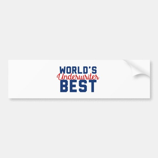 World's Best Underwriter Bumper Sticker