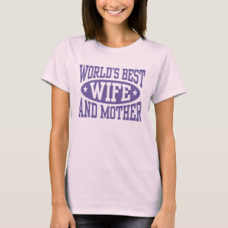World's Best Wife And Mother T-Shirt