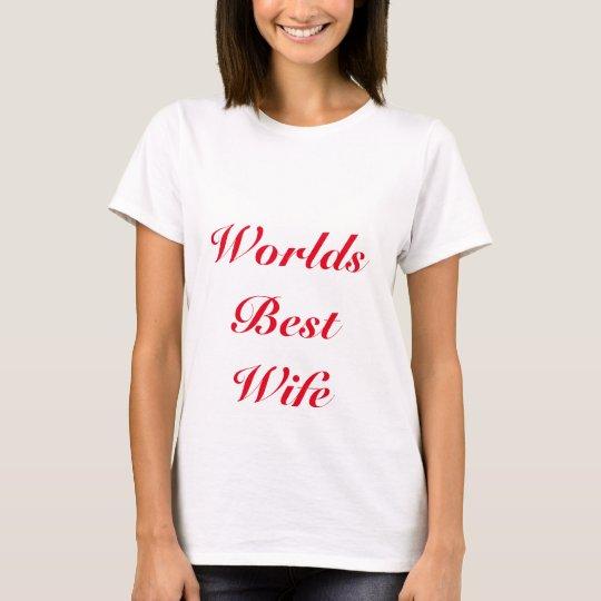 worlds best wife T-Shirt