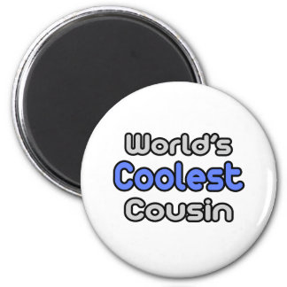 World's Coolest Cousin 2 Inch Round Magnet