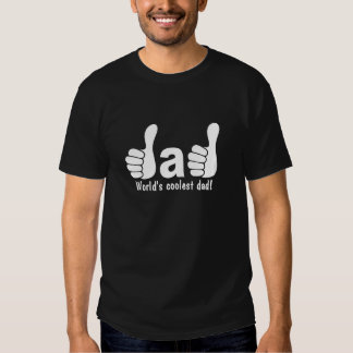 World's coolest dad - Thumbs up make the word dad T Shirt