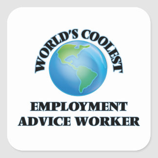 wORLD'S COOLEST eMPLOYMENT aDVICE wORKER Square Sticker