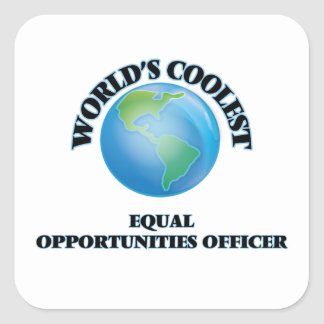 World's coolest Equal Opportunities Officer Square Sticker