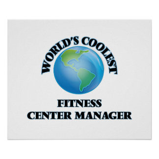 World's coolest Fitness Center Manager Poster