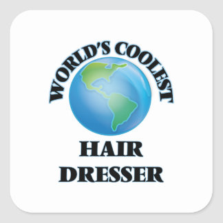 World's coolest Hair Dresser Square Stickers