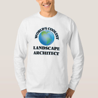 World's coolest Landscape Architect T-Shirt