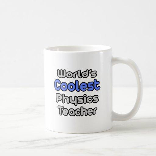 World's Coolest Physics Teacher Coffee Mug