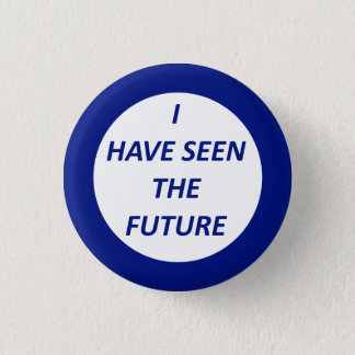 "World's Fair Reproduction ""I have seen the Future"" 1 Inch Round Button"