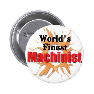 Worlds finest Machinist Buttons