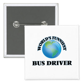 World's Funniest Bus Driver Pinback Buttons