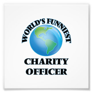 World's Funniest Charity Officer Art Photo