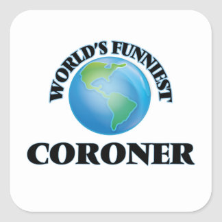 World's Funniest Coroner Square Sticker