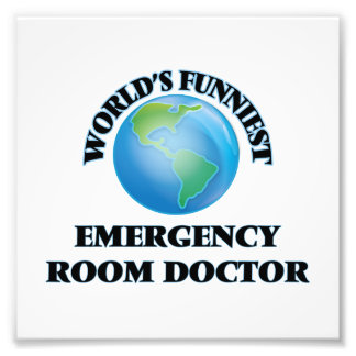 World's Funniest Emergency Room Doctor Photo Art