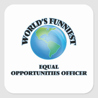 World's Funniest Equal Opportunities Officer Square Stickers