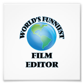 World's Funniest Film Editor Photographic Print