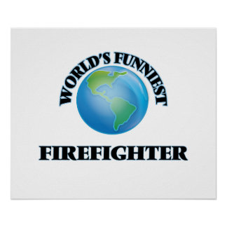 World's Funniest Firefighter Posters