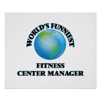 World's Funniest Fitness Center Manager Poster