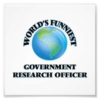 World's Funniest Government Research Officer Photographic Print