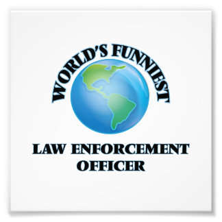 World's Funniest Law Enforcement Officer Photographic Print