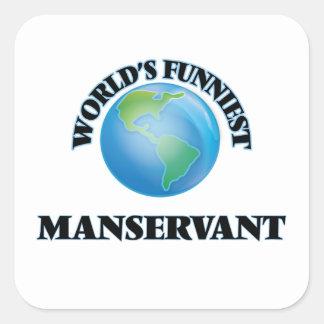 World's Funniest Manservant Square Stickers