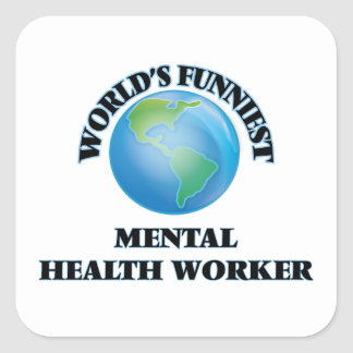 World's Funniest Mental Health Worker Square Stickers